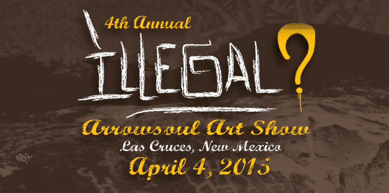 Illegal-Arrowsoul-Art-Show-2015-preflyer
